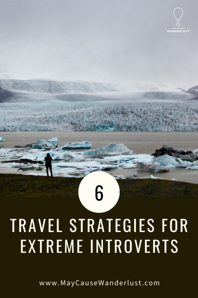 Travel as an Extreme Introvert: 6 Coping Strategies
